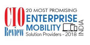 20 Most Promising Enterprise Mobility Solution Providers- 2018