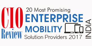 20 Most Promising Enterprise Mobility Solutions Providers - 2017